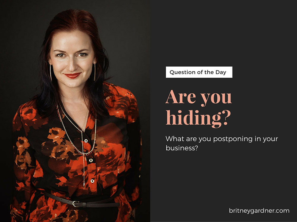 are you hiding in your business?
