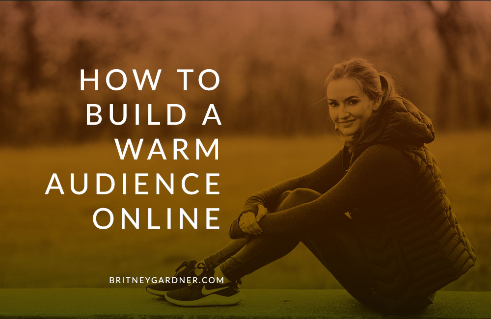 how to build a warm audience online