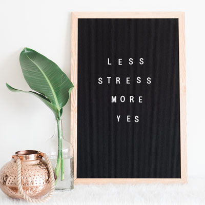 less stress more yes letterboard