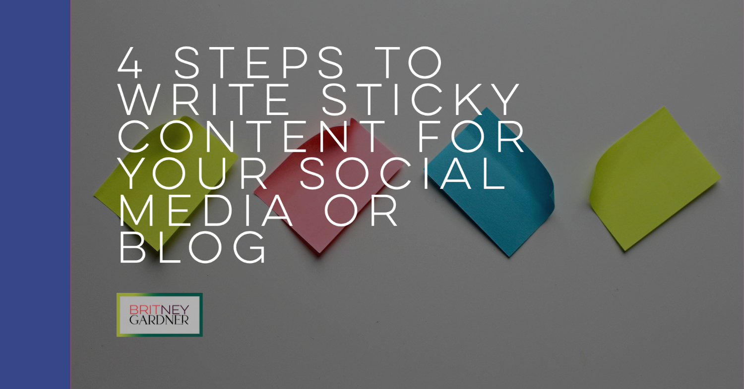 4 Steps To Write Sticky Content For Your Social Media or Blog