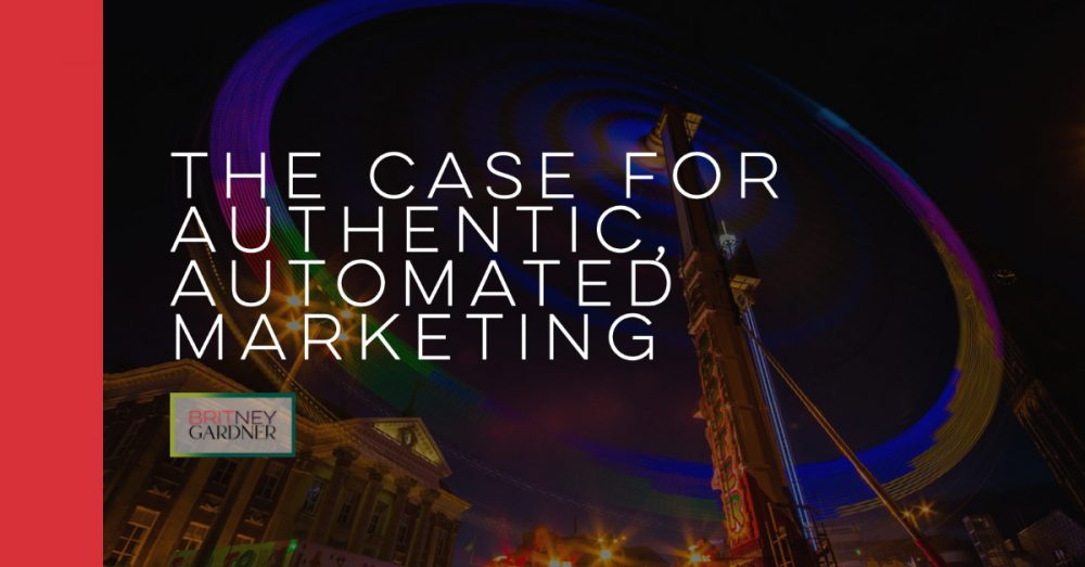 The Case For Authentic, Automated Marketing