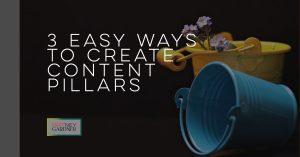 3 Easy Ways to Create Content Pillars